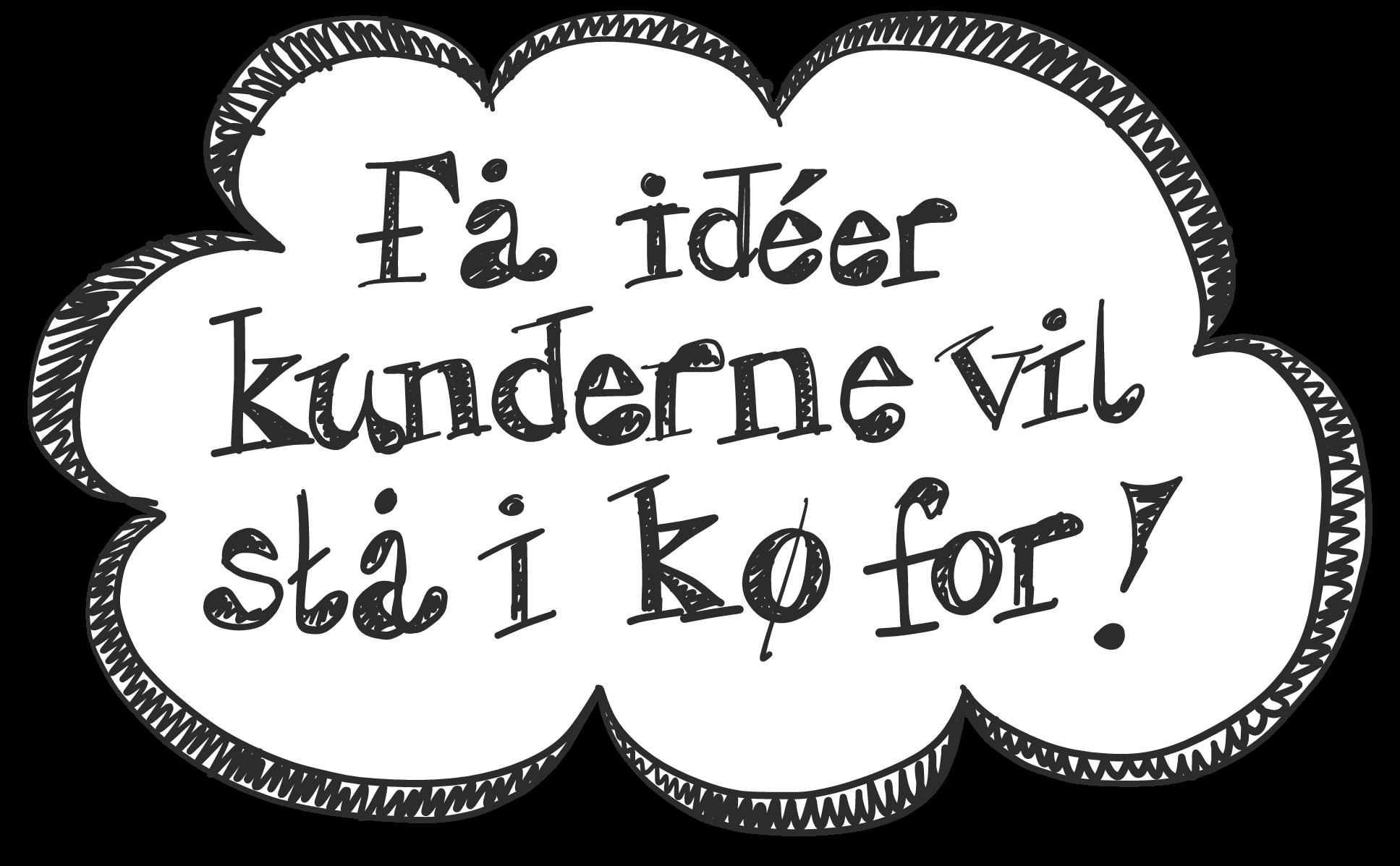 https://skindstad.dk/wp-content/uploads/2019/03/Få_ideer_kunderne_vil_staa_i_koe_for.png